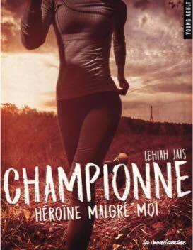 Couverture Championne, tome 1 : Héroïne malgré moi