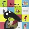 Couverture Le loup qui découvrait le pays des contes Editions Auzou  (Mes p'tits albums) 2015
