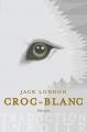 Couverture Croc-Blanc / Croc Blanc Editions Libretto 2016