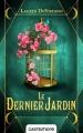Couverture Le Dernier jardin, tome 1 : Éphémère Editions Castelmore 2016
