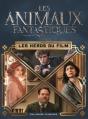 Couverture Les Animaux fantastiques : Les héros du film Editions Gallimard  (Jeunesse) 2016