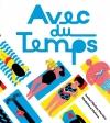 Couverture Avec du temps Editions Thierry Magnier 2016