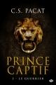 Couverture Prince captif, tome 2 : Le guerrier Editions Milady 2016