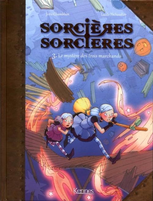 Couverture Sorcières sorcières (BD), tome 3 : Le mystère des trois marchands