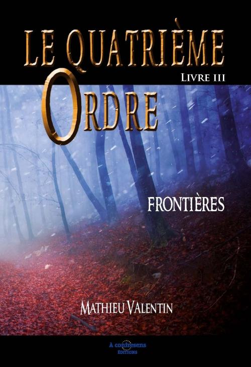 Couverture Le quatrième ordre, tome 3 : Frontières