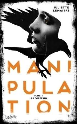 Couverture Manipulation, tome 1 : Les corbeaux