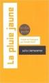 Couverture La pluie jaune Editions Verdier (Otra memoria) 2009