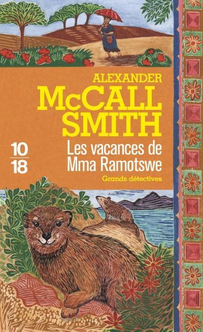 Couverture Les Enquêtes de Mma Ramotswe, tome 16 : Les Vacances de Mma Ramotswe