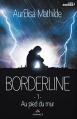 Couverture Borderline, tome 1 : Au pied du mur Editions MxM Bookmark 2016