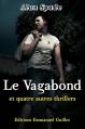 Couverture Le vagabond et quatre autres thrillers Editions Emmanuel Guillot 2014