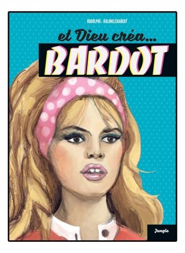 Couverture Et Dieu créa Bardot