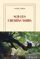 Couverture Sur les chemins noirs Editions Gallimard  (Blanche) 2016