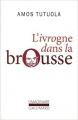 Couverture L'ivrogne dans la brousse Editions Gallimard  (L'imaginaire) 2006