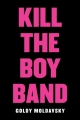 Couverture Kill the Boy Band Editions Scholastic 2016