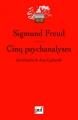 Couverture Cinq psychanalyses Editions Presses universitaires de France (PUF) (Quadrige - Grands textes) 2014