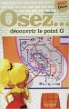 Couverture Osez... découvrir le point G Editions La Musardine 2014