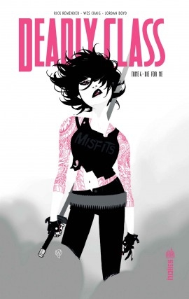 Couverture Deadly Class, tome 4 : Die for me