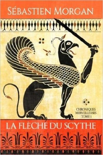 Couverture Chroniques merveilleuses, tome 1 : La flèche du scythe