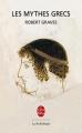 Couverture Les mythes grecs Editions Le Livre de Poche (La pochothèque) 2002