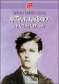 Couverture Arthur Rimbaud, le voleur de feu Editions Le Livre de Poche 2007