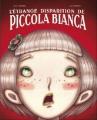 Couverture L'étrange disparition de Piccola Bianca Editions Chocolat ! (Jeunesse) 2011