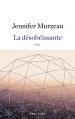 Couverture La désobéissante Editions Robert Laffont 2017