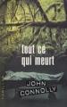 Couverture Tout ce qui meurt Editions France Loisirs (Thriller) 2002