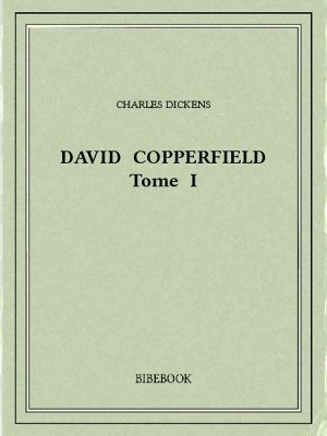 Couverture David Copperfield, tome 1