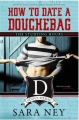 Couverture How to Date a Douchebag, Tome 1: The Studying Hours Editions CreateSpace 2016