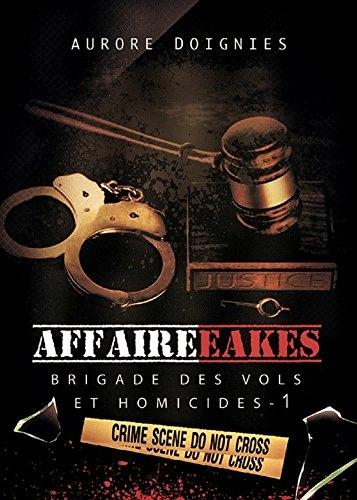 Couverture Brigade des vols et homicides, tome 1 : Affaire Eakes
