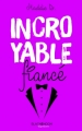 Couverture Incroyable fiancé Editions Hachette (Black Moon) 2017