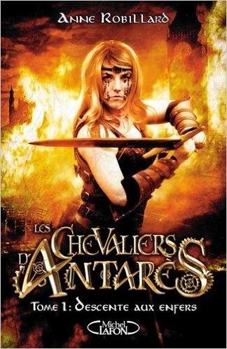 Couverture Les Chevaliers d'Antarès, tome 1 : Descente aux enfers