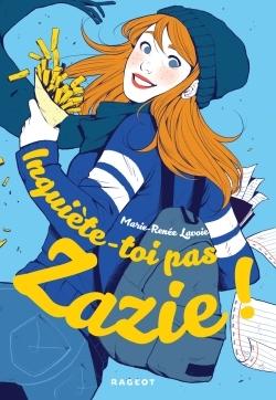 Couverture Inquiète-toi pas, Zazie !