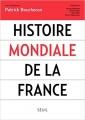 Couverture Histoire mondiale de la France Editions Seuil (Histoire) 2017