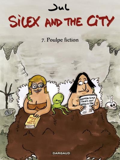 Couverture Silex and the City, tome 7 : Poulpe fiction