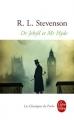 Couverture L'étrange cas du docteur Jekyll et de M. Hyde / L'étrange cas du Dr. Jekyll et de M. Hyde / Docteur Jekyll et mister Hyde / Dr. Jekyll et mr. Hyde Editions Le Livre de Poche (Les Classiques de Poche) 2016