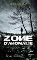 Couverture Zone d'anomalie Editions Michel Lafon (Thriller) 2016