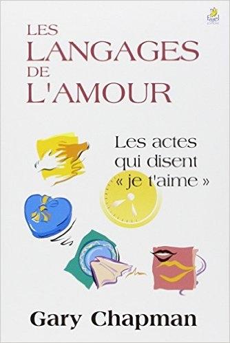 """Couverture Les langages de l'amour : Les actes qui disent """"je t'aime"""""""