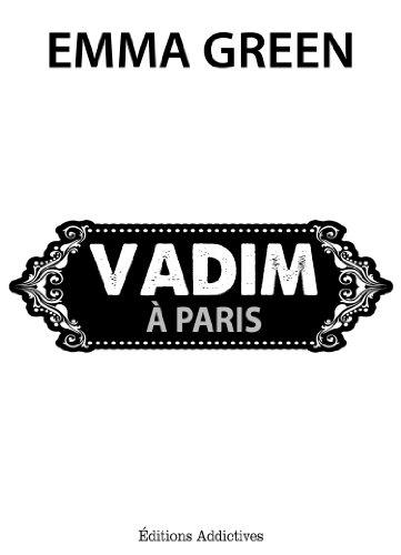 Couverture Toi + moi : Seuls contre tous, tome 4,5 : Vadim à Paris