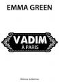 Couverture Toi + moi : Seuls contre tous, tome 4,5 : Vadim à Paris Editions Addictives 2014