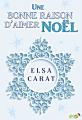 Couverture Une bonne raison d'aimer Noël Editions Lips & Roll 2016
