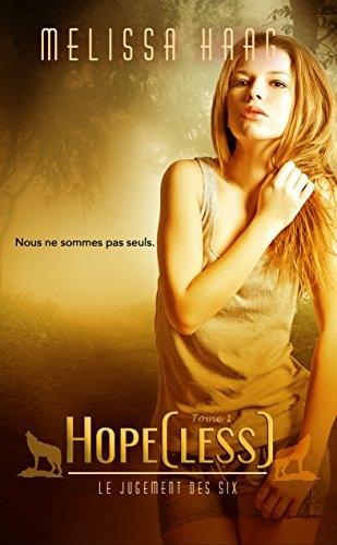 Couverture Le jugement des six, tome 1 : Hope[less]