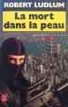 Couverture Jason Bourne, tome 02 : La Mort dans la peau Editions Le Livre de Poche 1989