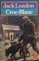 Couverture Croc-Blanc / Croc Blanc Editions Le Livre de Poche 1986