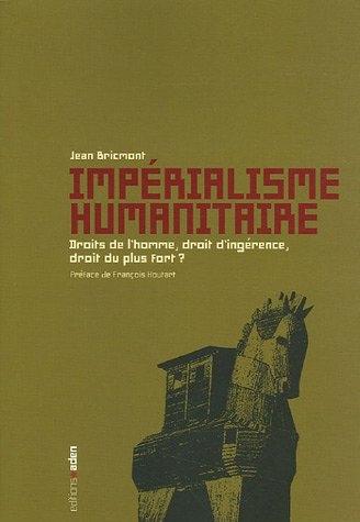 Couverture Impérialisme humanitaire : Droits de l'homme, droit d'ingérence, droit du plus fort ?