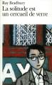 Couverture La solitude est un cercueil de verre Editions Folio  1991