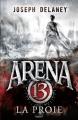 Couverture Arena 13, tome 2 : La Proie Editions Bayard (Jeunesse) 2017