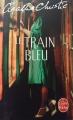 Couverture Le train bleu Editions Le Livre de Poche 2015