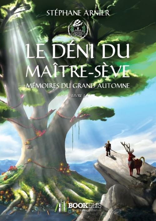 Couverture Mémoires du grand automne, tome 1 : Le déni du maître-sève