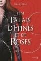 Couverture Un palais d'épines et de roses, tome 1 Editions de la Martinière (Fiction J.) 2017